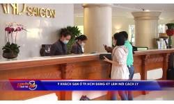 9 khách sạn ở TP.HCM đăng ký làm nơi cách ly