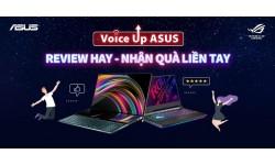 Voice Up ASUS: Review hay – Nhận quà liền tay