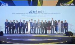 Ngân hàng ACB hợp tác cùng Sun Life Việt Nam độc quyền phân phối sản phẩm bảo hiểm nhân thọ 15 năm tại Việt Nam